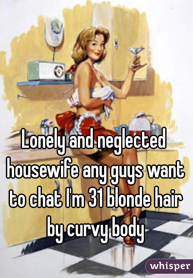 Lonely housewife chat