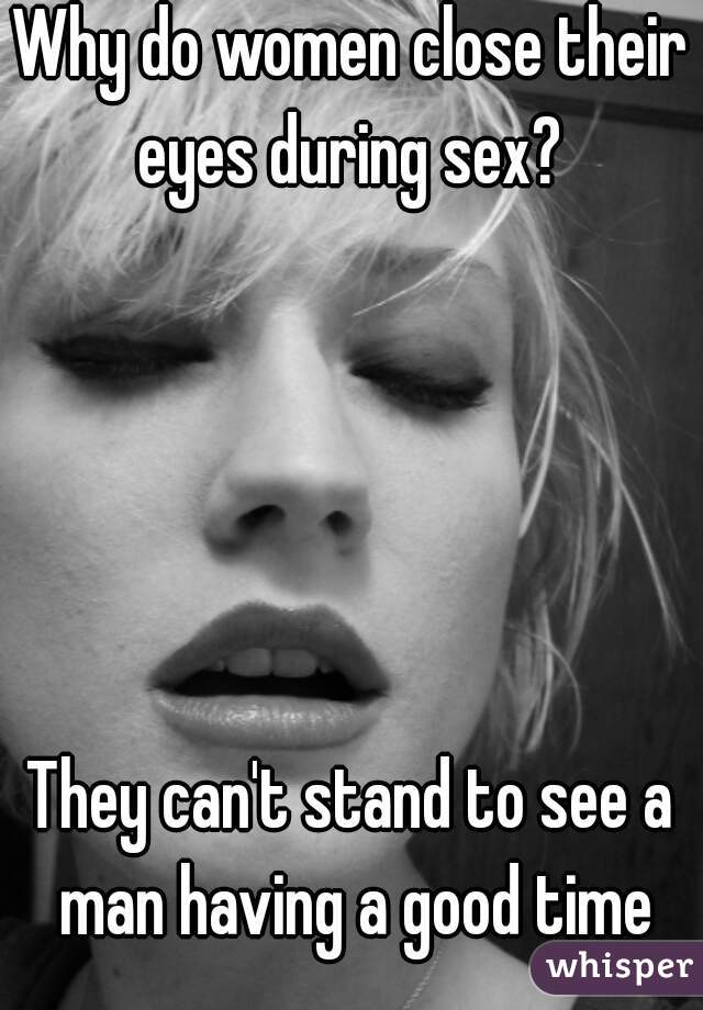 Men closing eyes during sex