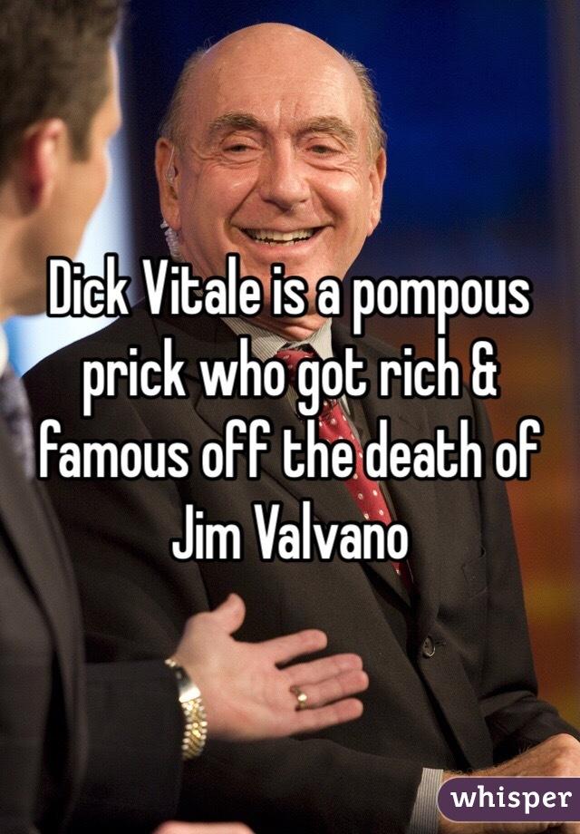 Dick Vitale is a pompous prick who got rich & famous off the death of Jim Valvano