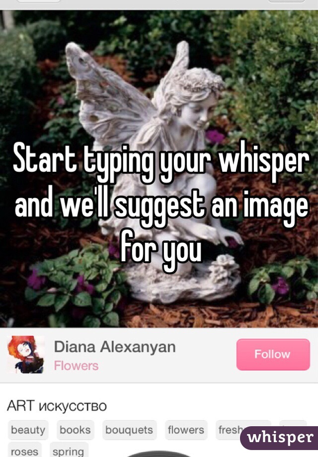 Start typing your whisper and we'll suggest an image for you