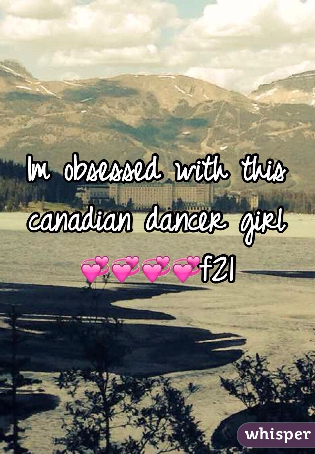 Im obsessed with this canadian dancer girl 💞💞💞💞f21