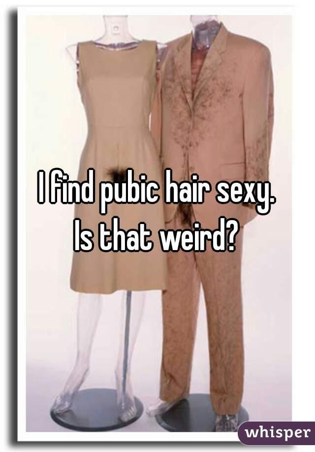 Pubic hair sexy