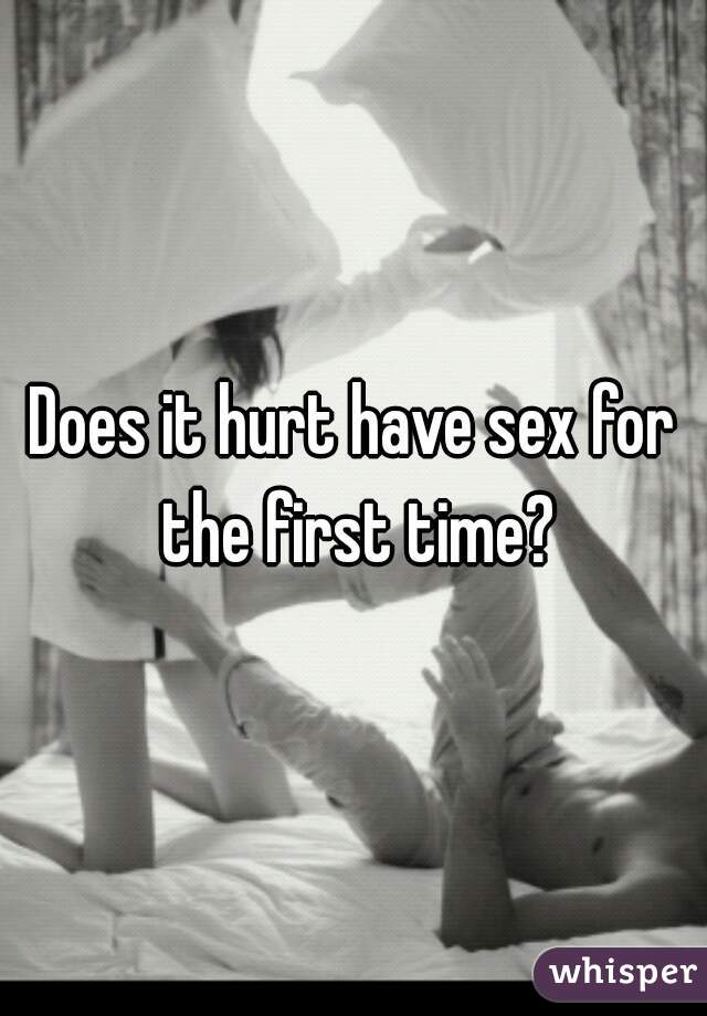 Does it hurt to have sex