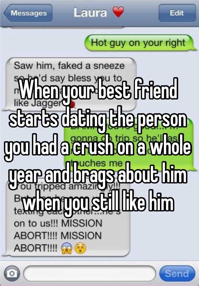 what to do when your best friend starts dating your crush