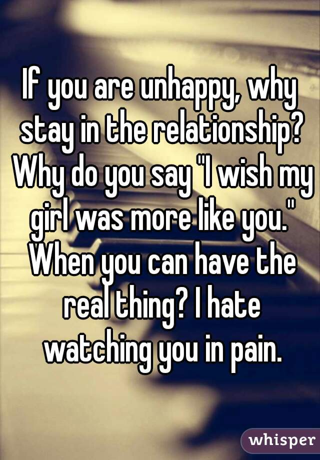 why do i stay in an unhappy relationship