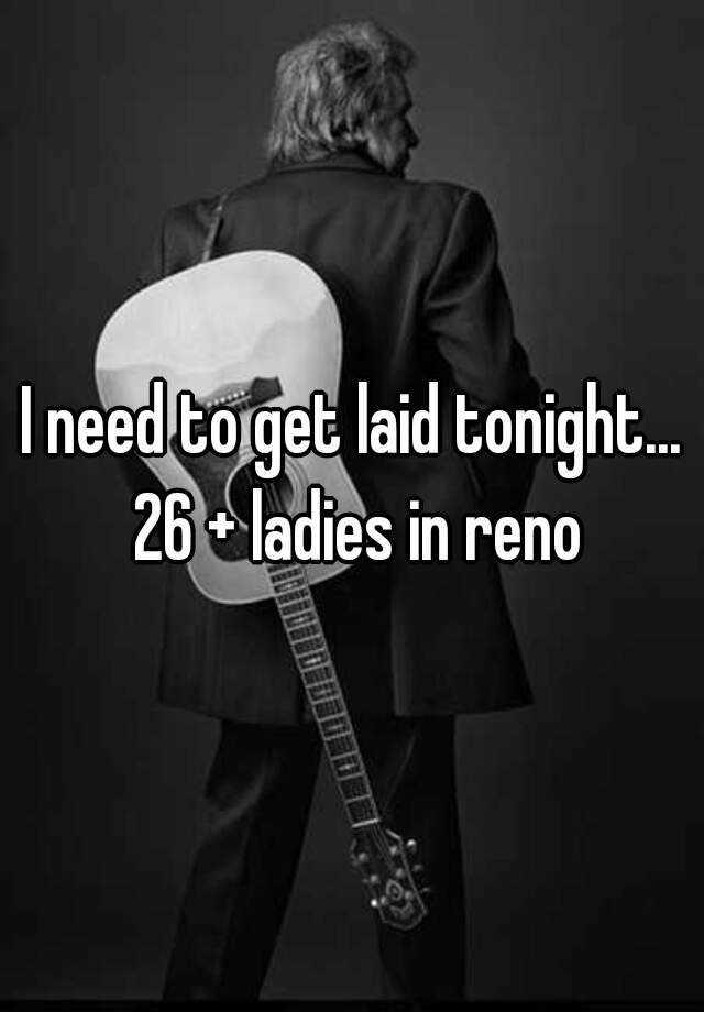 Need laid tonight
