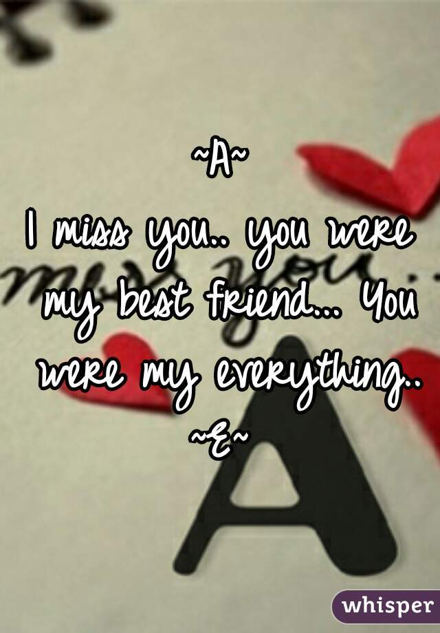 you were my everything and i really miss you