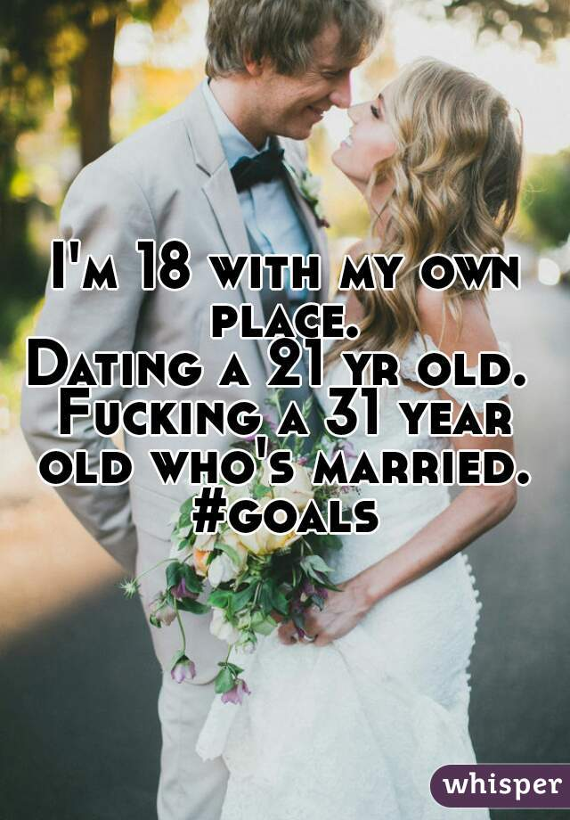 31 Year Old Im Dating And 21 A news that online