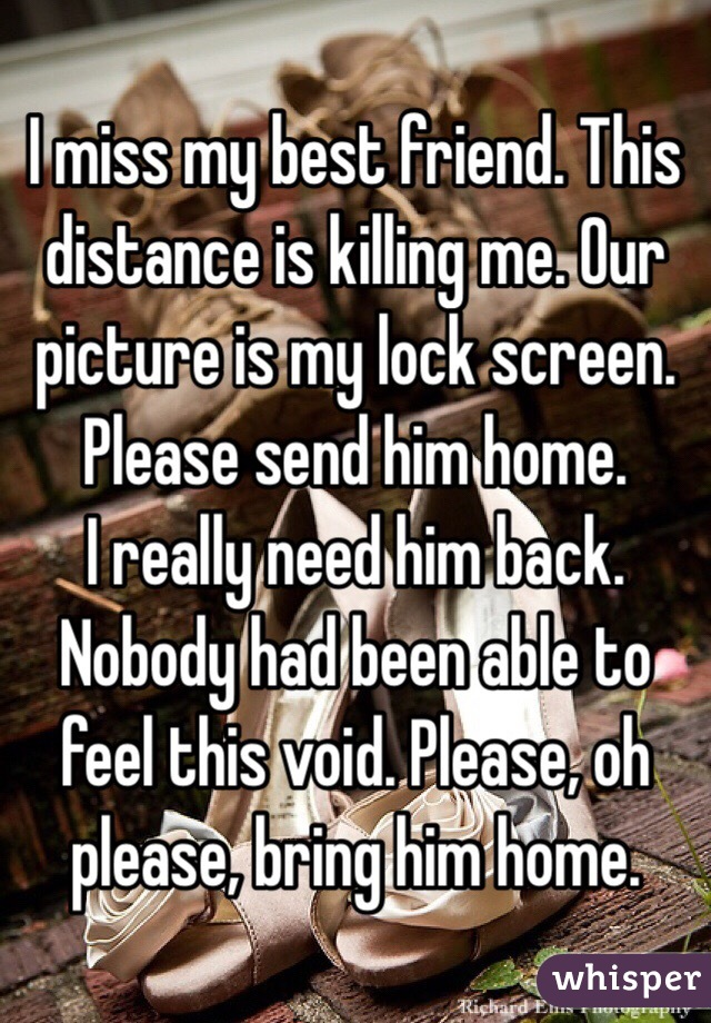 will distance bring him back