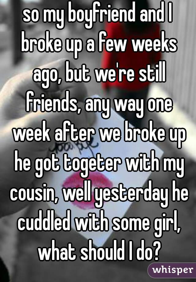 i broke up with my boyfriend