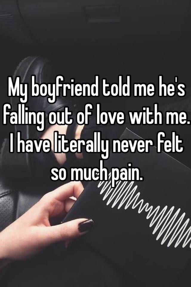 Boyfriend falling out of love with me
