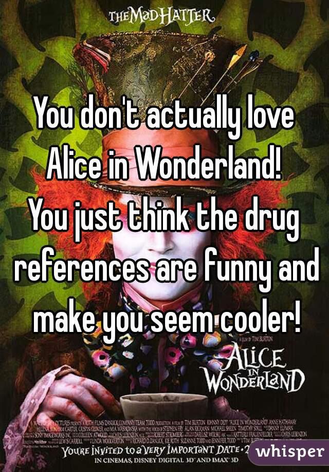 alice and wonderland drug references
