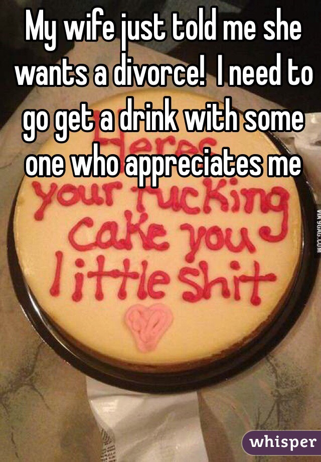 My wife told me she wants a divorce
