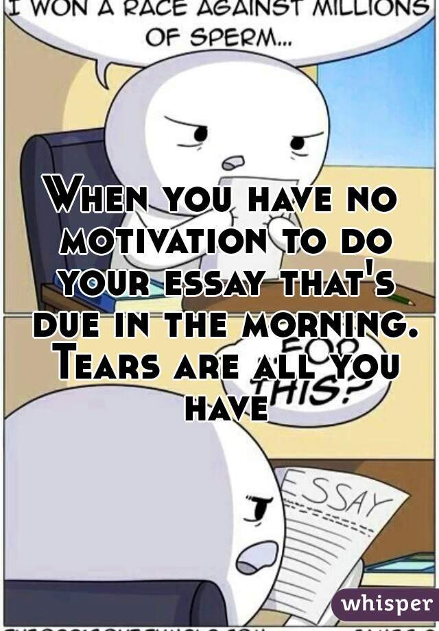No motivation to start essay