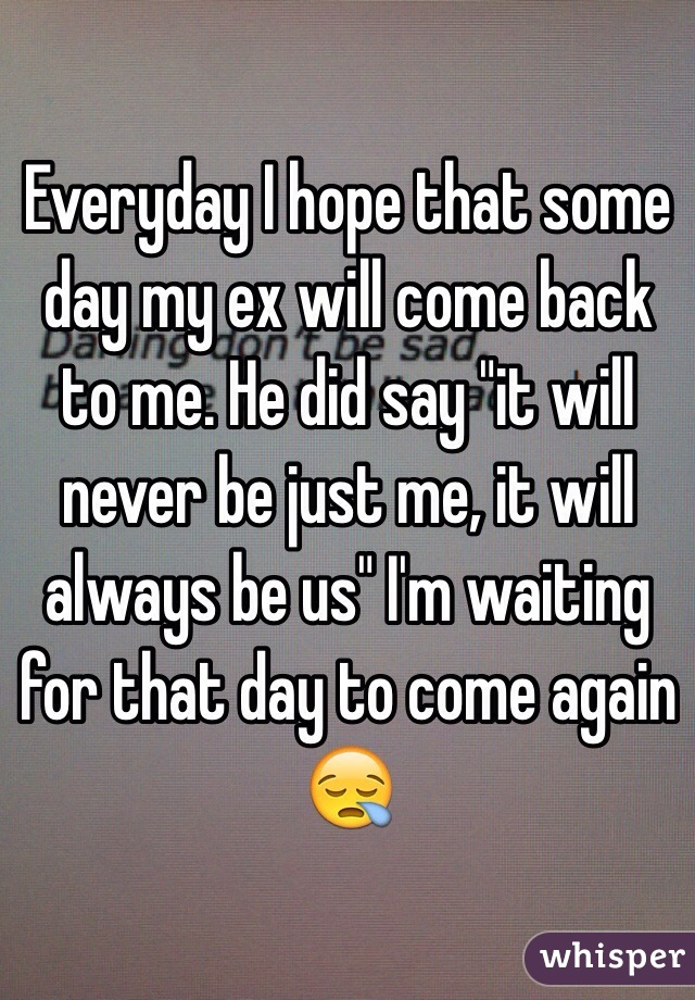 Will my ex come back to me