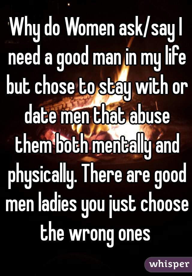 why do i choose the wrong men