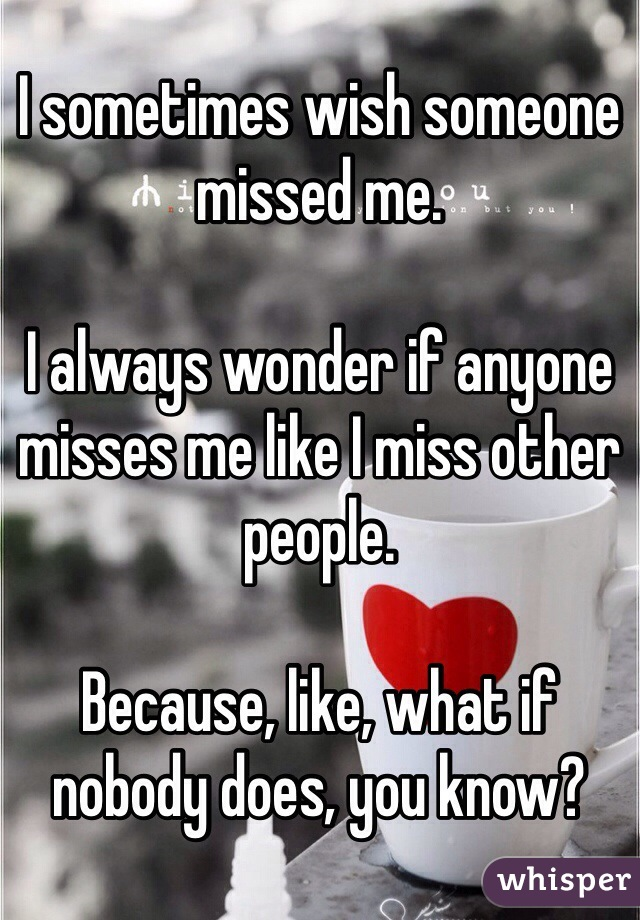 How do i know if someone misses me