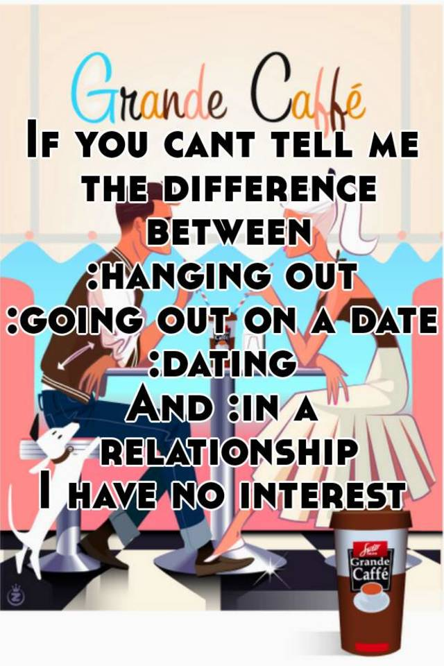 What Is Difference Between Hanging Out And Hookup