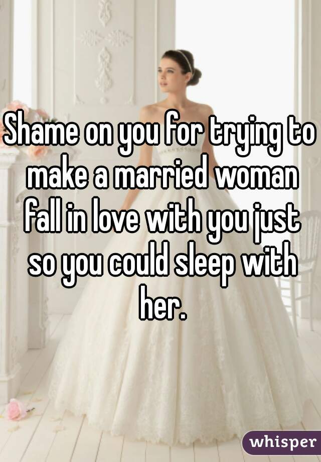 How To Make Fall In Love A Married Woman