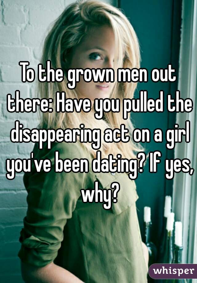 Disappearing act dating