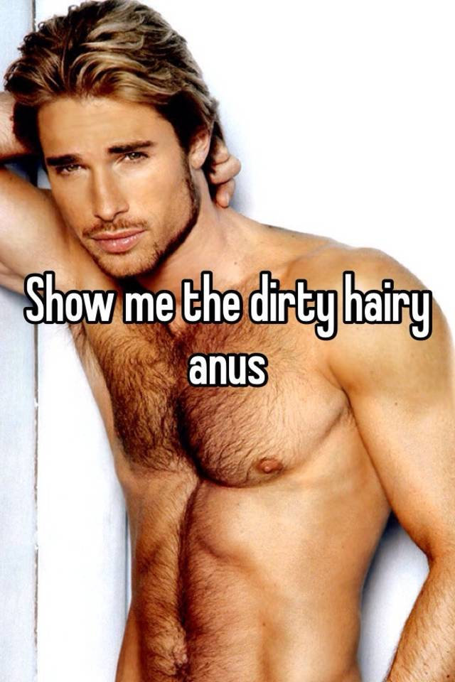 Show me the dirty hairy anus
