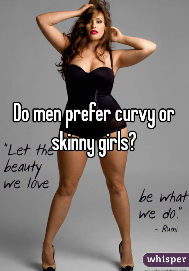 Are skinny guys afraid of dating girls bigger than them - GirlsAskGuys