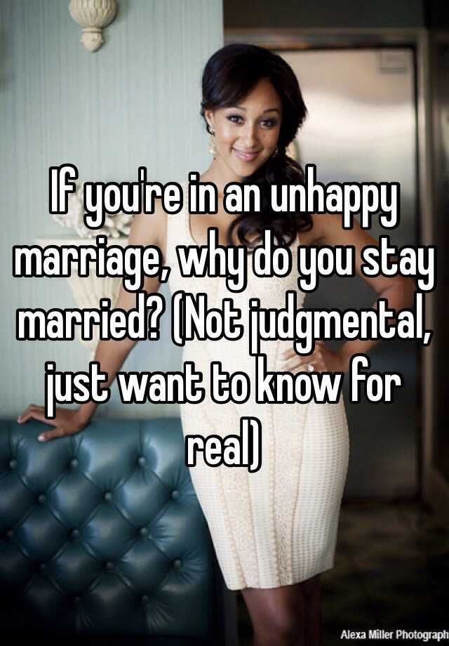 When stay unhappy marriage