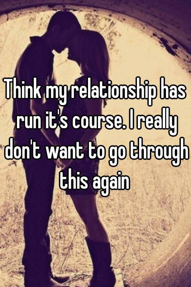 relationship course? its Did my run