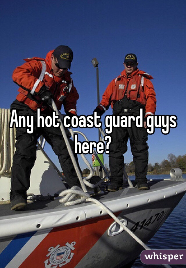 Coast guard guys