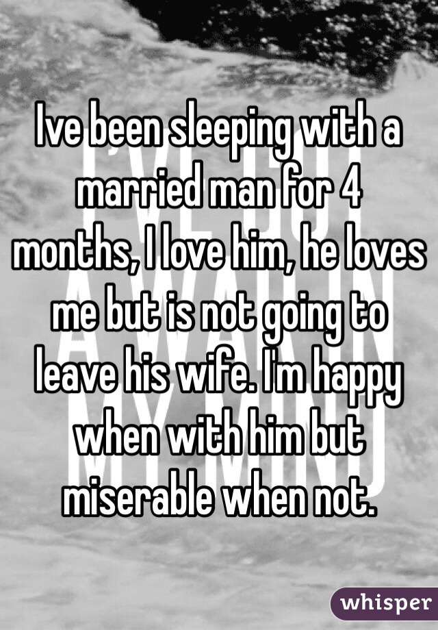 Will a married man leave his wife for me