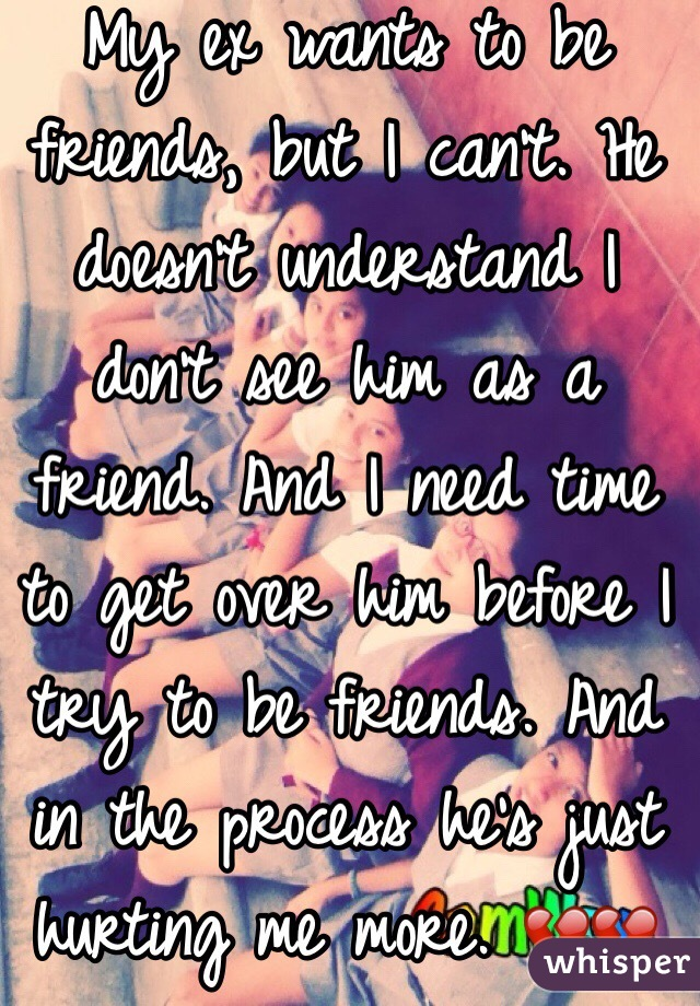 I can t be friends with my ex