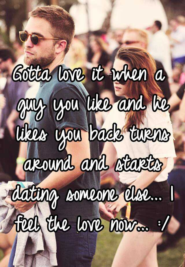 the guy i love is dating someone else