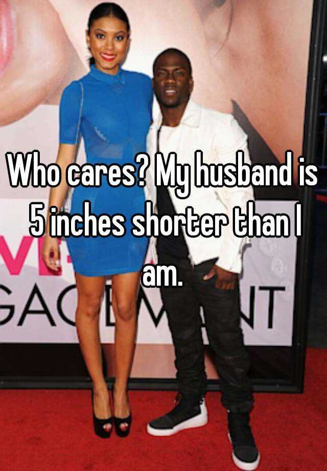 Shorter than my husband me is 25 No