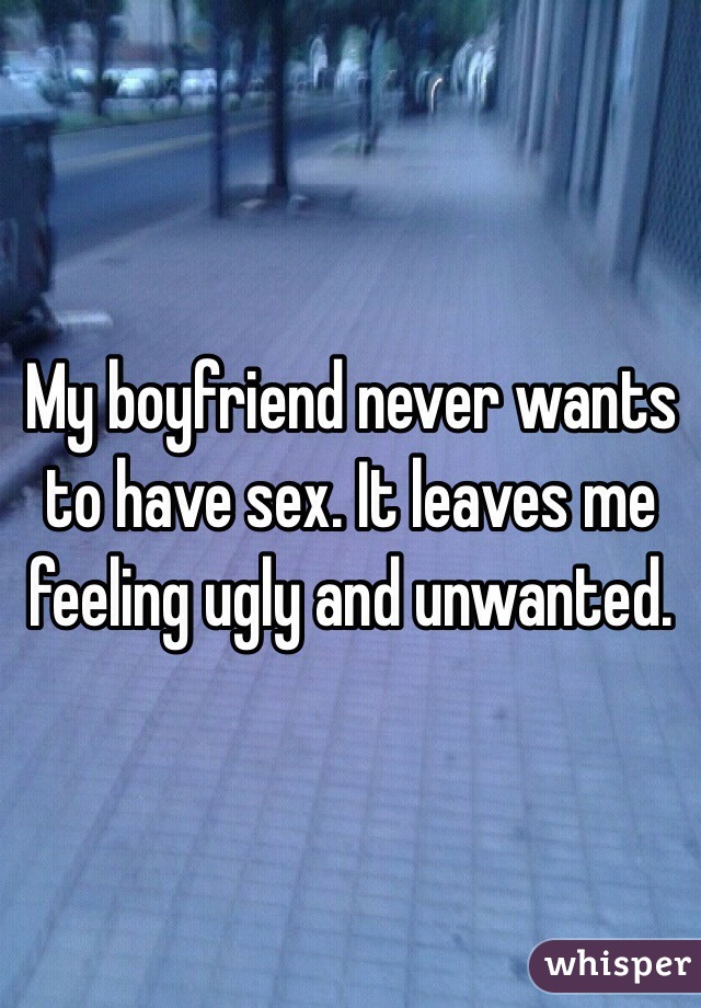 My boyfriend never has sex with me