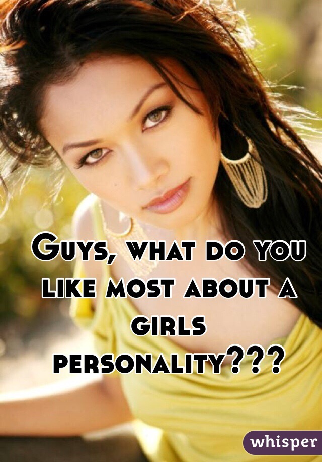 What personality do guys like