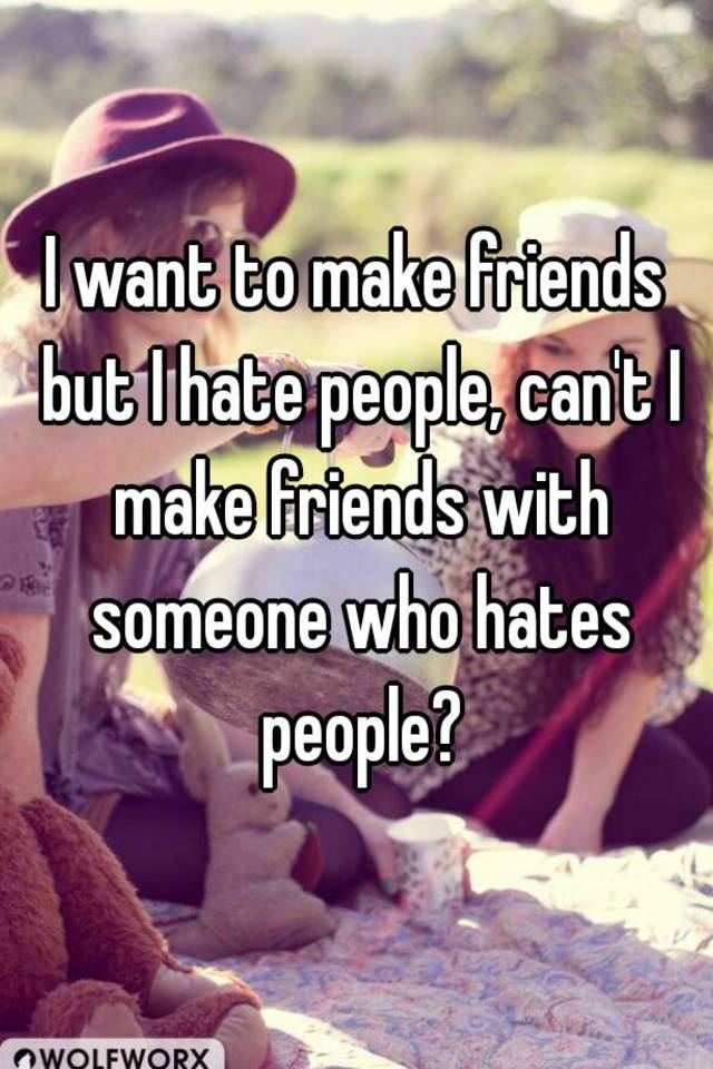why people make friends