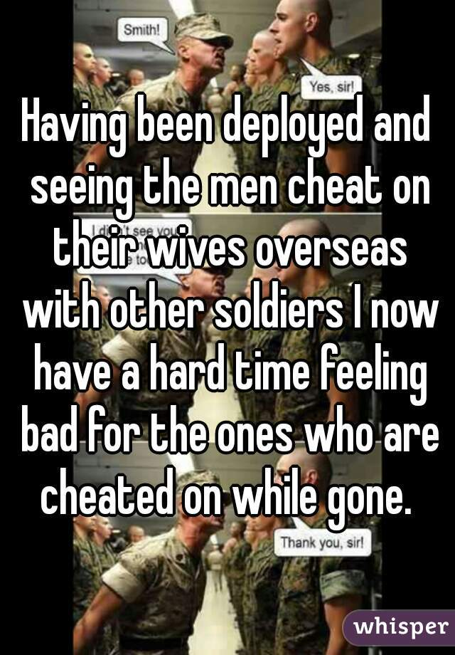 Do soldiers cheat while deployed