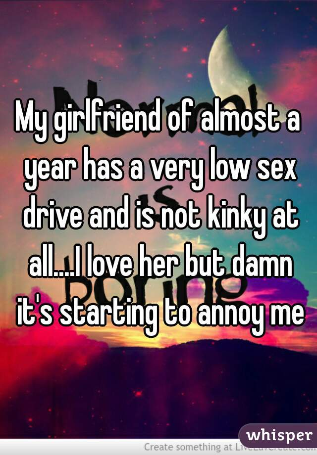 My girlfriend has no sex drive