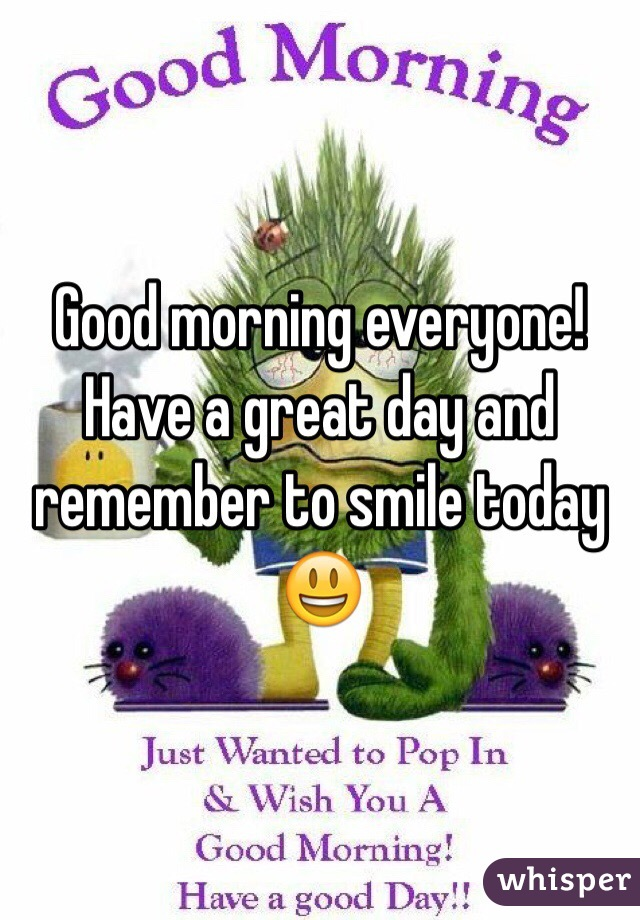 Good Morning Everyone In Cebuano : Good morning everyone have a great day and remember to