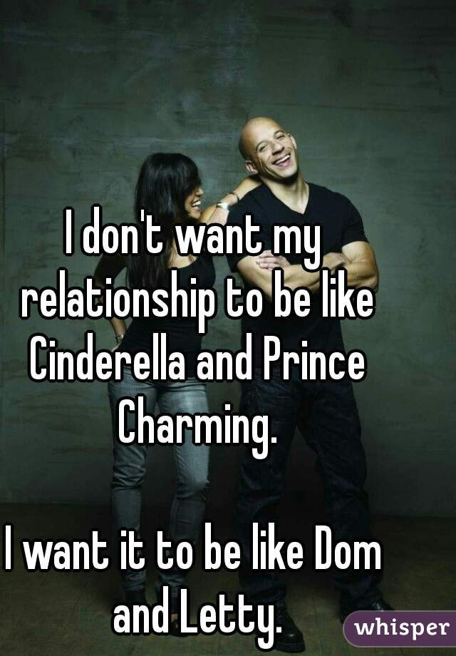 I Dont Want My Relationship To Be Like Cinderella And Prince