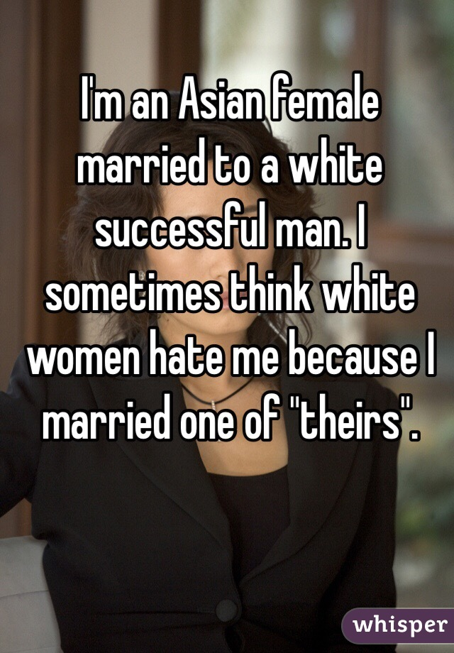 White women hate asian women