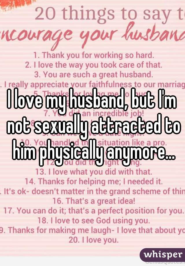 No sexual attraction towards husband