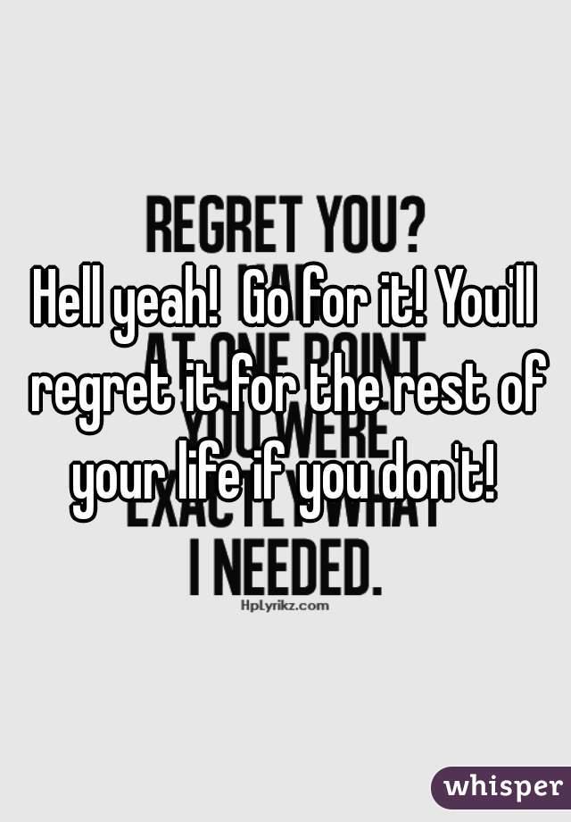 you ll regret leaving me