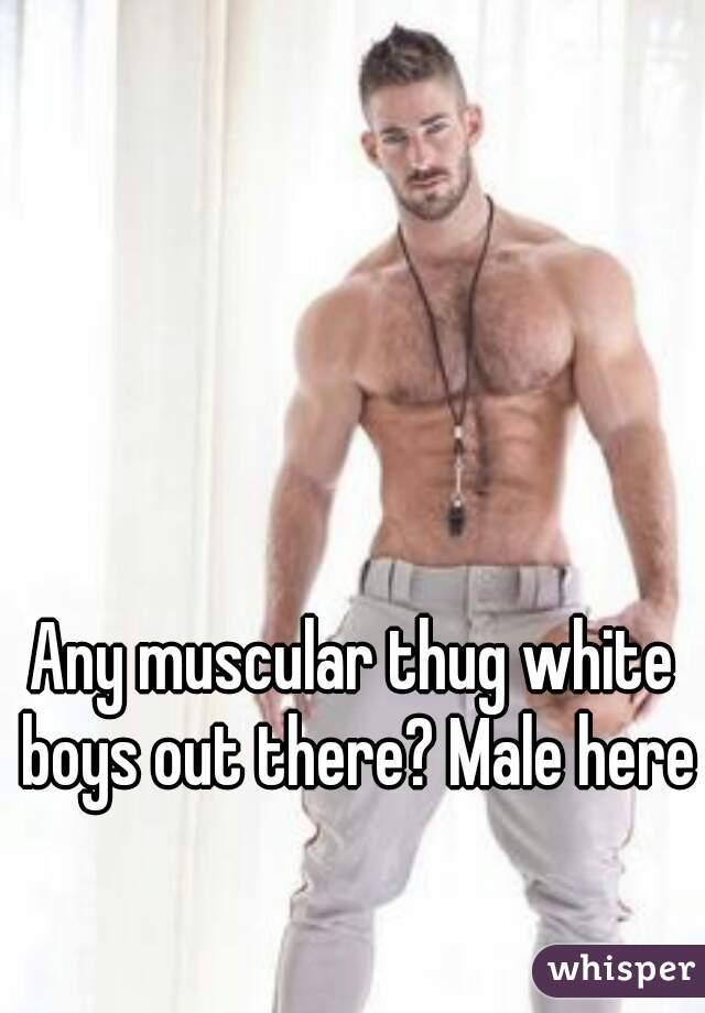 Thug white boys