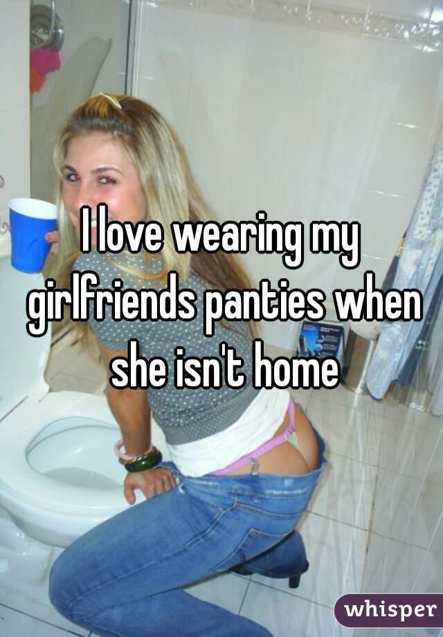 Wearing my girlfriends underwear