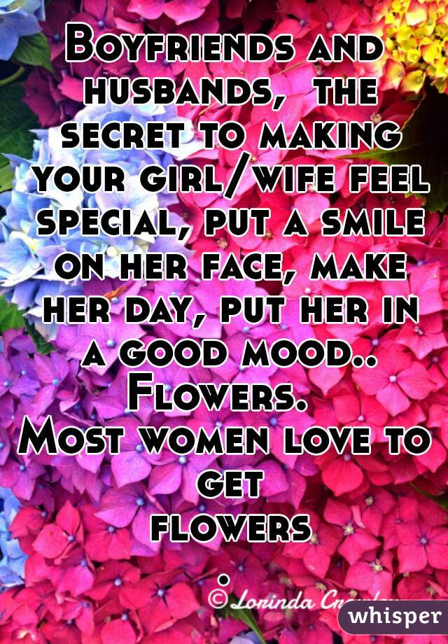 boyfriends and husbands the secret to making your girlwife feel special put