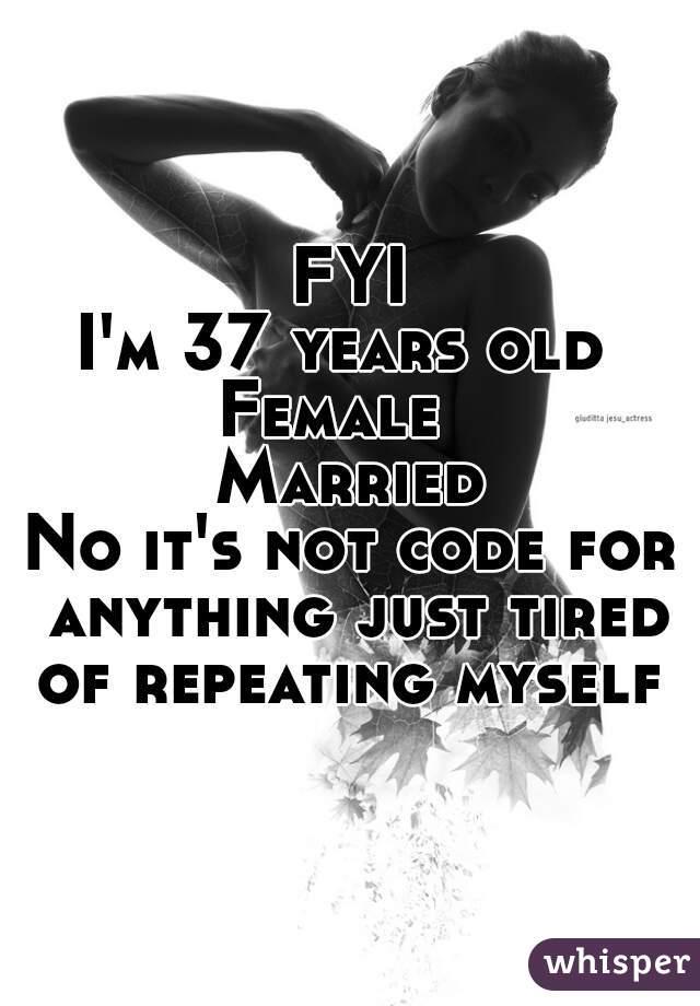 Im 37 im not old
