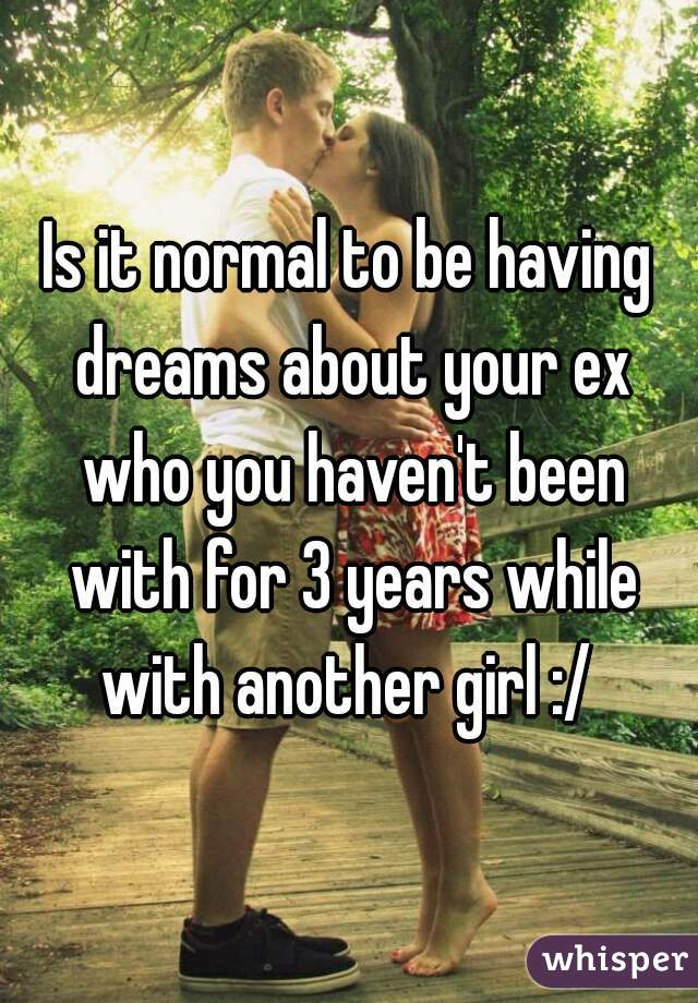 why do you have dreams about your ex