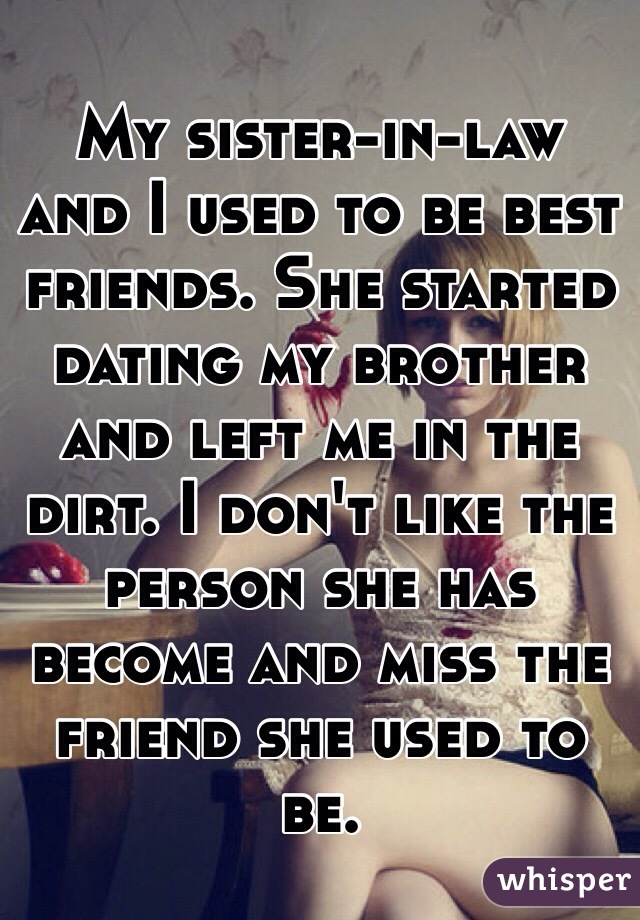 What should i do if my best friend is dating my brother