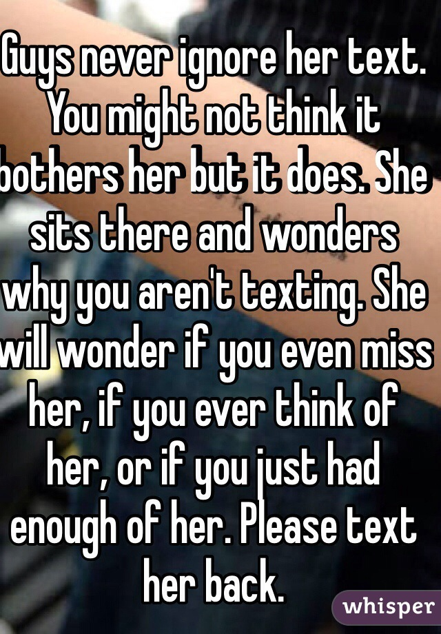 What do guys think when you ignore them